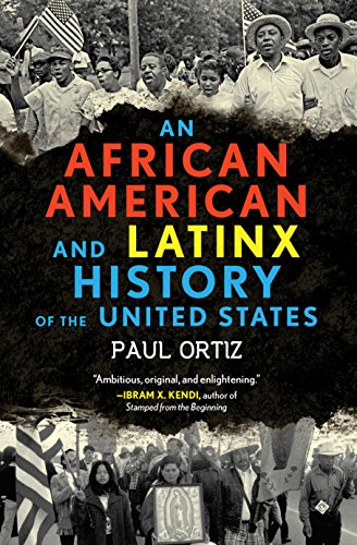 book cover an african american and latinx history of the united stats by paul ortiz