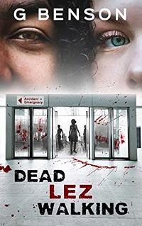 Cover of Dead Lez Walking by G Benson