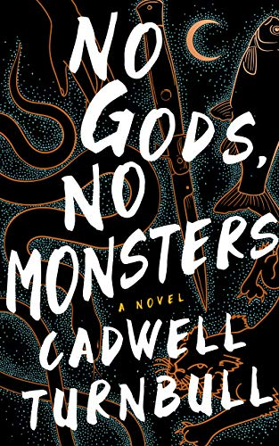 Cover of No Gods, No Monsters by Cadwell Turnbull