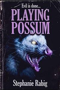 Cover of Playing Possum by Stephanie Rabig