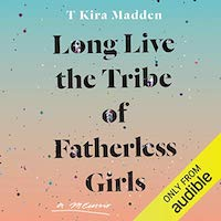 A graphic of the cover of Long Live the Tribe of Fatherless Girls