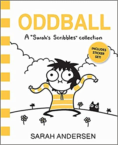 cover of Oddball: A Sarah's Scribbles Collection by Sarah Andersen, featuring illustraion of woman with big eyes and black hair wearing a yellow striped sweater on a hill of flowers