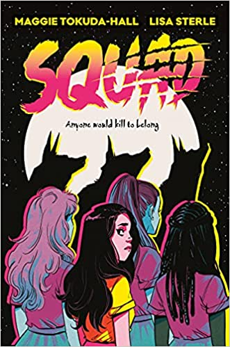 cover of Squad by Maggie Tokuda-Hall and Lisa Sterle, featuring cartoon of four young people standing in front of a full moon