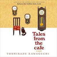A graphic of the cover of Tales from the Cafe by Toshikazu Kawaguchi