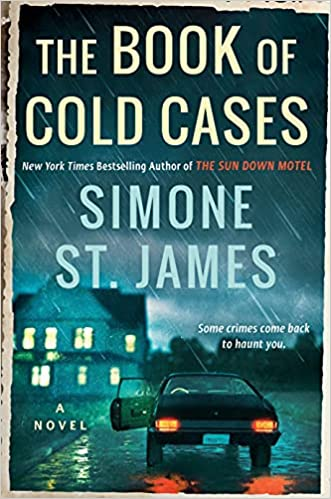 cover of The Book of Cold Cases by Simone St. James, featuring a car with its driverside door open in the rainy dark, with a big mansion in the background