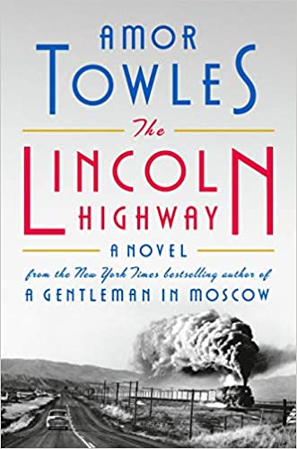 cover of The Lincoln Highway by Amor Towles, featuring an old steam train in the distance