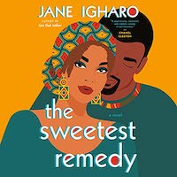 A graphic of the cover of The Sweetest Remedy by Jane Igharo
