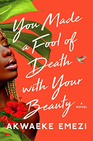 You Made A Fool of Death with Your Beauty book cover